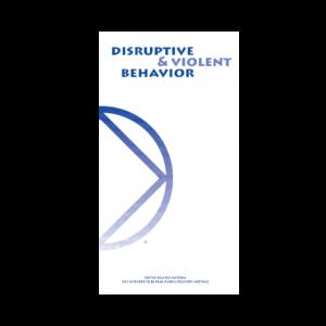 Disruptive & Violent Behavior